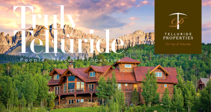 People. Places. Properties I Truly Telluride Magazine